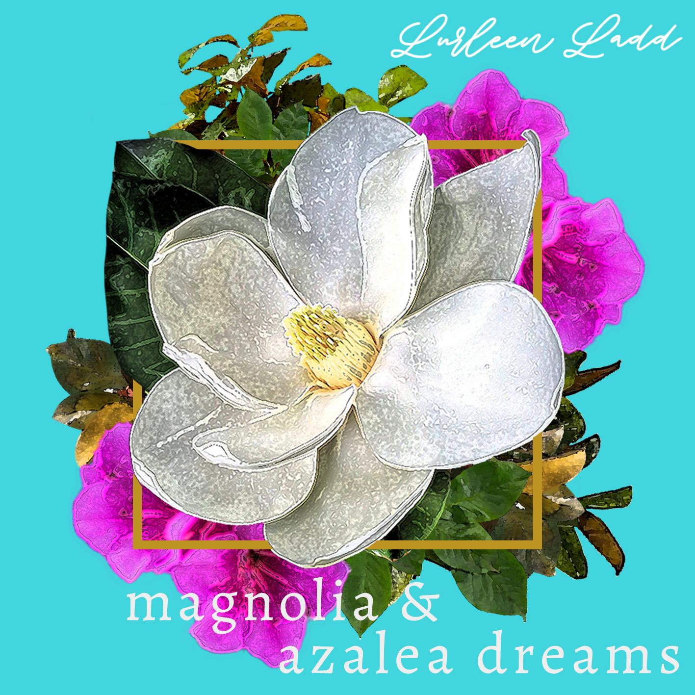 lurleen ladd magnolia and azalea