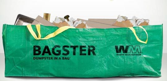 Get a giant bag for $30 instead of renting a dumpster. This is a sweet idea.  Just go to Home Depot , Amazon  or thebagster.com . It seems to be available in my  area , which is handy if I ever decide to destroy something.   (via Apartment Therapy )