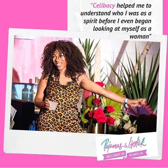 """""""For a period of time, I felt like lust had a leash on me in a sense, and I was using the male gaze as a form of validation. Celibacy helped me to just understand who I was beginning with a spirit before I even decided to look at myself as a woman. Before I started to look at myself as black. I had to first see it as a spirit, so I could recognize who plays well with this spirit. Who deposits into this spirit. Who widens my spirit. And I spot that in my [current] relationship because of how much he f-cks with my layers, and with my dimensions. """" -@itstracyg on celibacy at #pajamasandlipstick Atlanta 🙌🏾🙌🏾"""