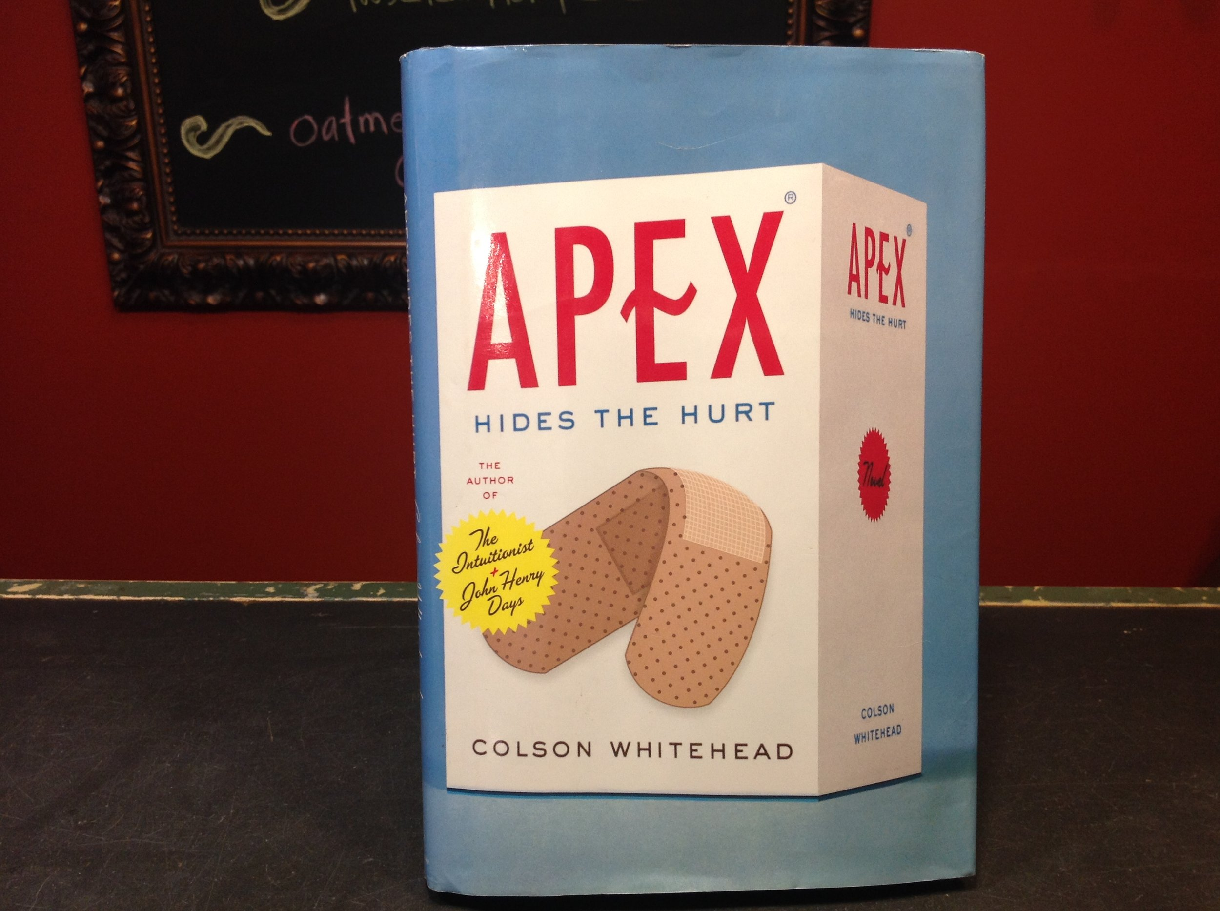 Apex Hides the Hurt by Colson Whitehead - 2006 First Edition, Doubleday, by National Book Award-winner Whitehead.