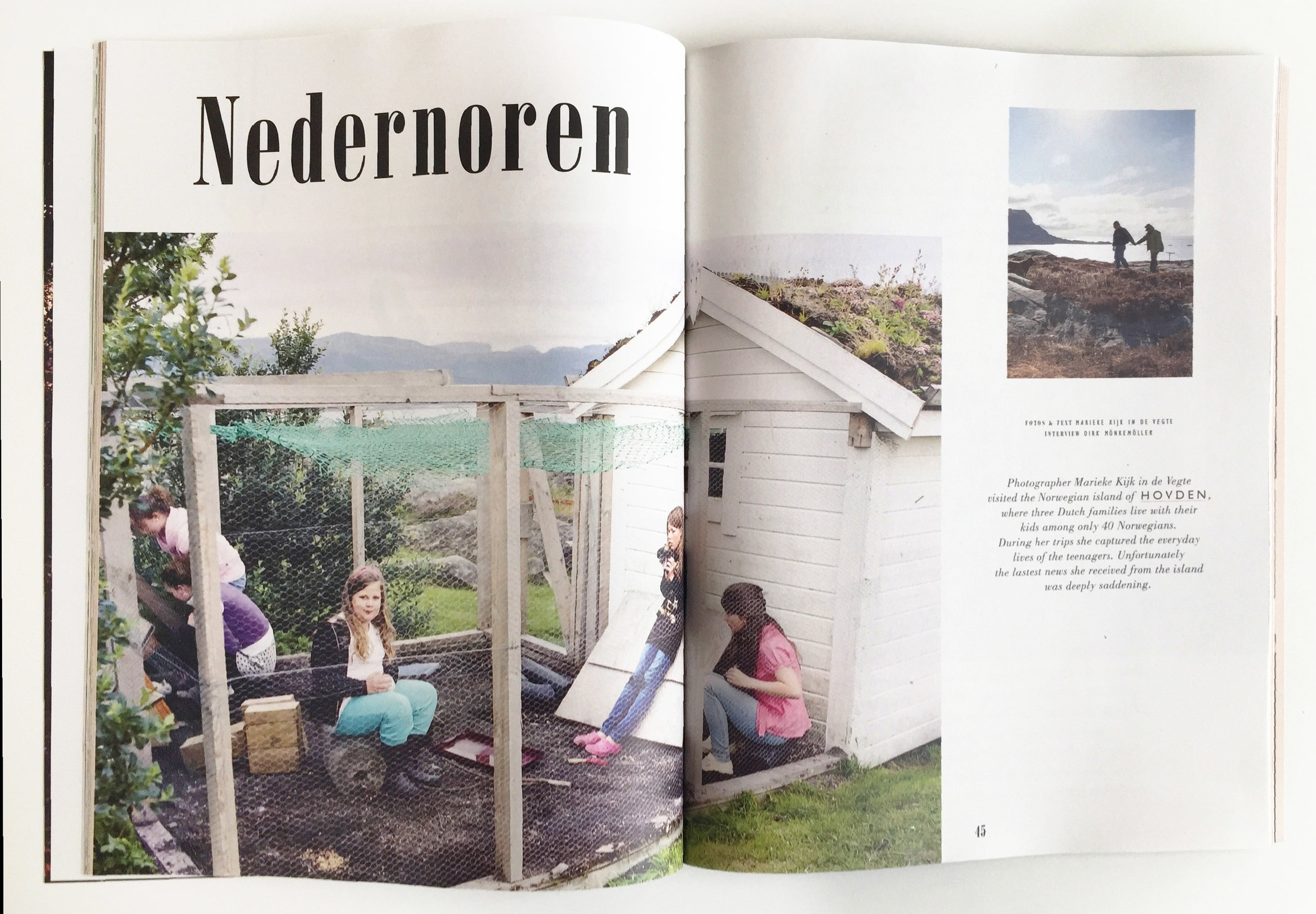 Photographer Marieke Kijk in de Vegte visited the Norwegian island of Hovden, where three Dutch families live with their kids among only 40 Norwegians. During her trips she captured the everyday lives of the teenagers. Unfortunately the lastest news she received from the island was deeply saddening.  Read more in  The Weekender .