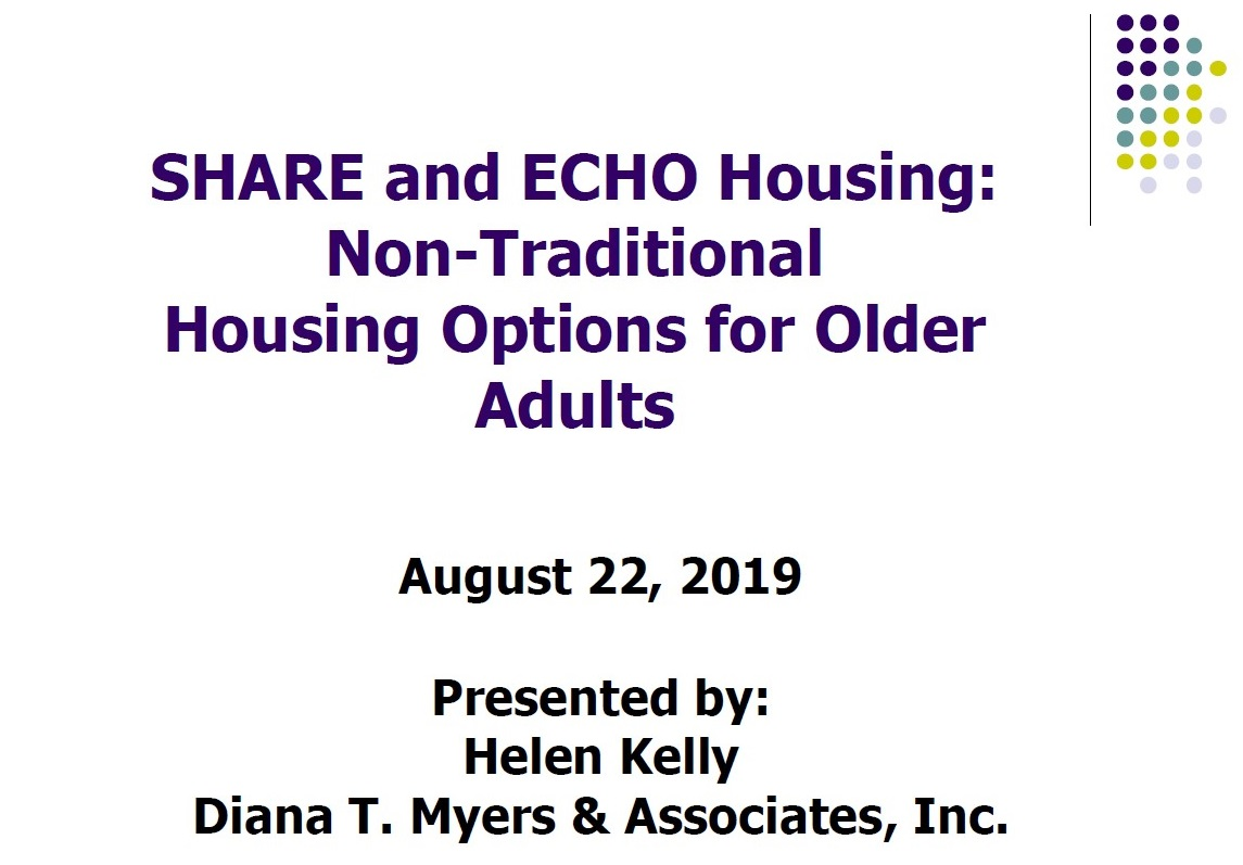 """What is SHARE and ECHO Housing?  SHARED Housing -  This option involves the voluntary matching of a home host (someone with at least one extra bedroom) and a home sharer (someone willing to living in someone else's home.) An adult can either be the home host or home sharer. The home sharer has his / her own bedroom and both parties share living, dining and kitchen areas. Either person can provide services to help the other (for example: assistance with laundry or cooking; companionship), depending on needs and abilities. The home sharer would pay up to 30% of his or her income for rent. Providing services is not required to participate.    ECHO Housing -  An Elder Cottage Housing Opportunity (ECHO unit) is a small, separate, manufactured residence for an older adult that is temporarily placed in the side or rear yard of a host family - related by blood or marriage (similar to the idea of a """"granny flat"""" or """"mother-in-law suite""""). This arrangement provides privacy and dignity to both the older adult and the host family. When the ECHO cottage is no longer needed, it is relocated to the property of another host family. The person renting would only pay 30% of his or her income."""
