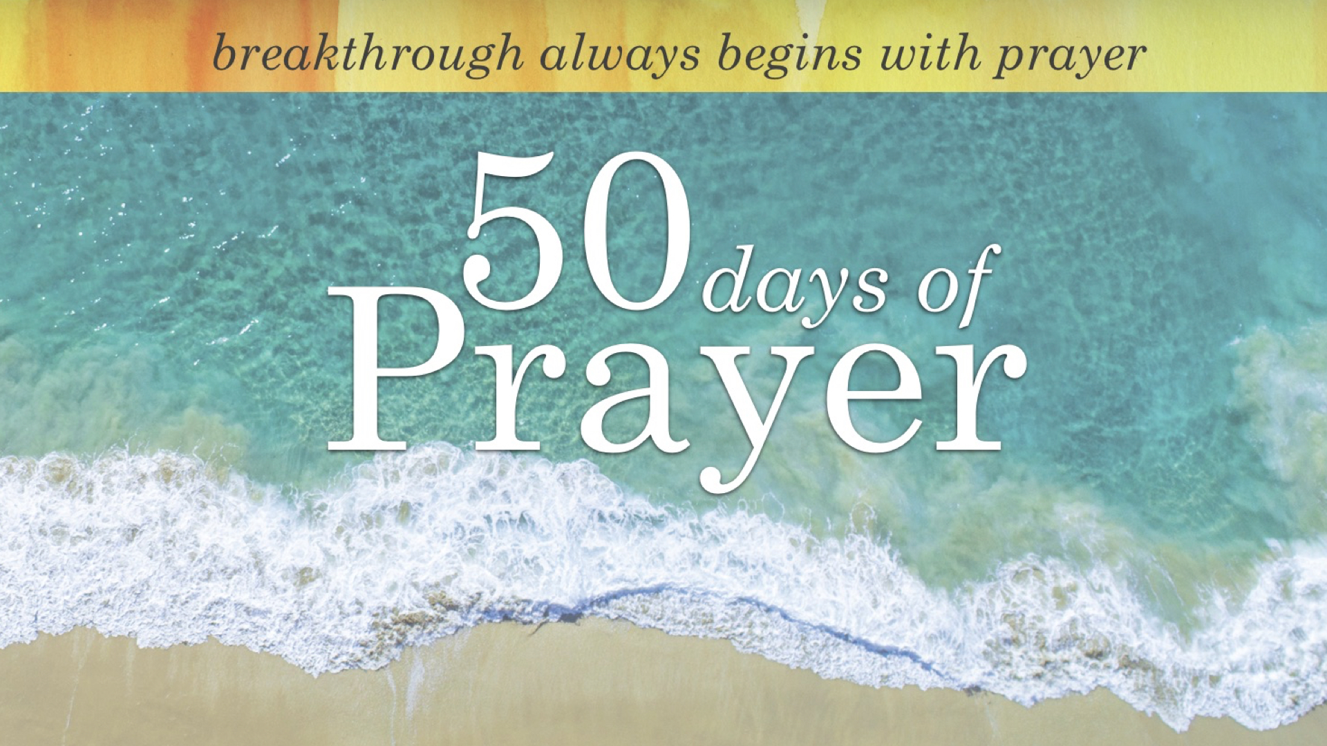 50 days of prayer 2: A BEGINNER'S GUIDE TO PRAYER - PHIL CHORLIAN | 10.14.2018 | WATCH