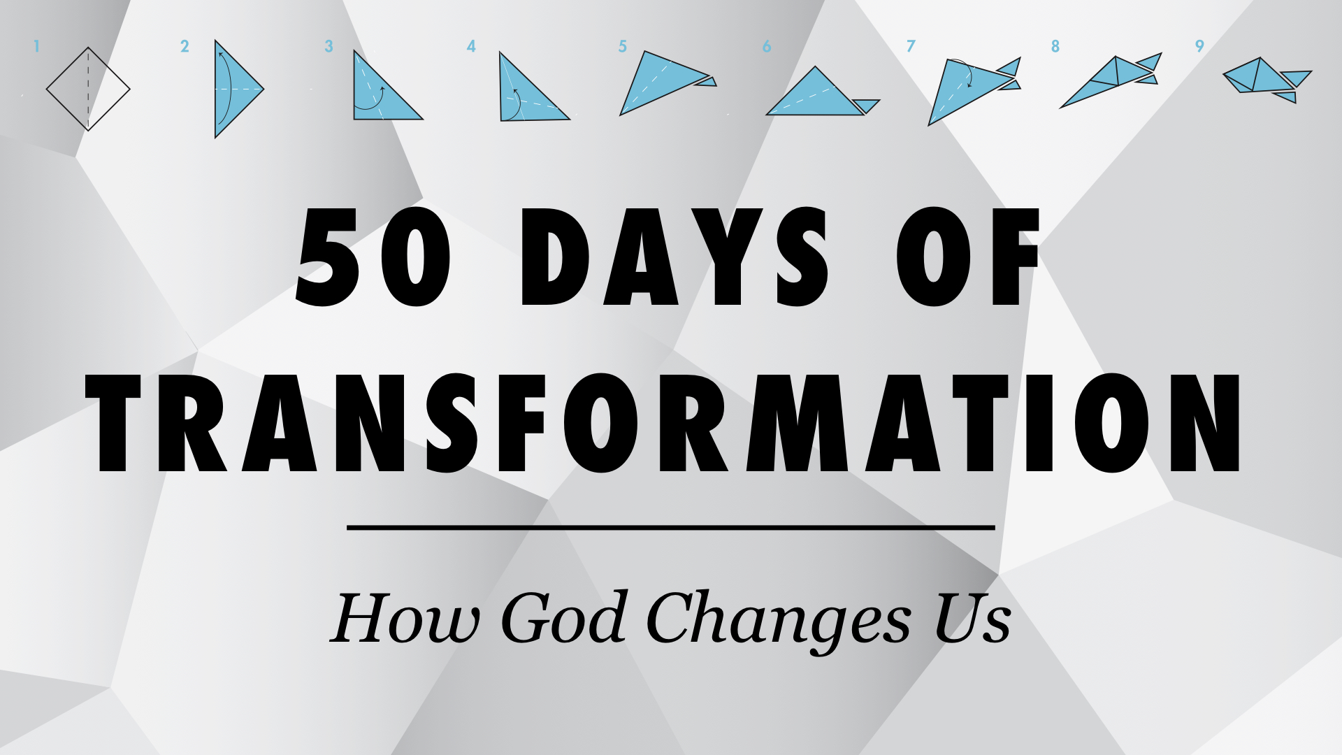50 DAYS OF TRANSFORMATION | 2017 FALL CAMPAIGN - INTRO: SETTING PERSONAL GOALS BY FAITH | 10.8.2017 | WATCHSPIRITUAL HEALTH: HOW TO GET CLOSER TO GOD | 10.15.2017 | WATCHPHYSICAL HEALTH: FROM STRESSED TO BLESSED | 10.22.2017 | WATCHMENTAL HEALTH: CHANGE YOUR LIFE BY CHANGING YOUR MIND | 10.29.2017 | WATCHEMOTIONAL HEALTH: HOW TO DEAL WITH HOW YOU FEEL | 11.5.2017 | WATCHRELATIONAL: FACING THE FEARS THAT RUIN RELATIONSHIPS | 11.12.2017 | WATCHFINANCIAL: TRANSFORMING HOW I SEE & USE MONEY | 11.19.207 | WATCHVOCATIONAL: FACING GIANTS IN LIFE & WORK | 12.3.2017 | WATCH