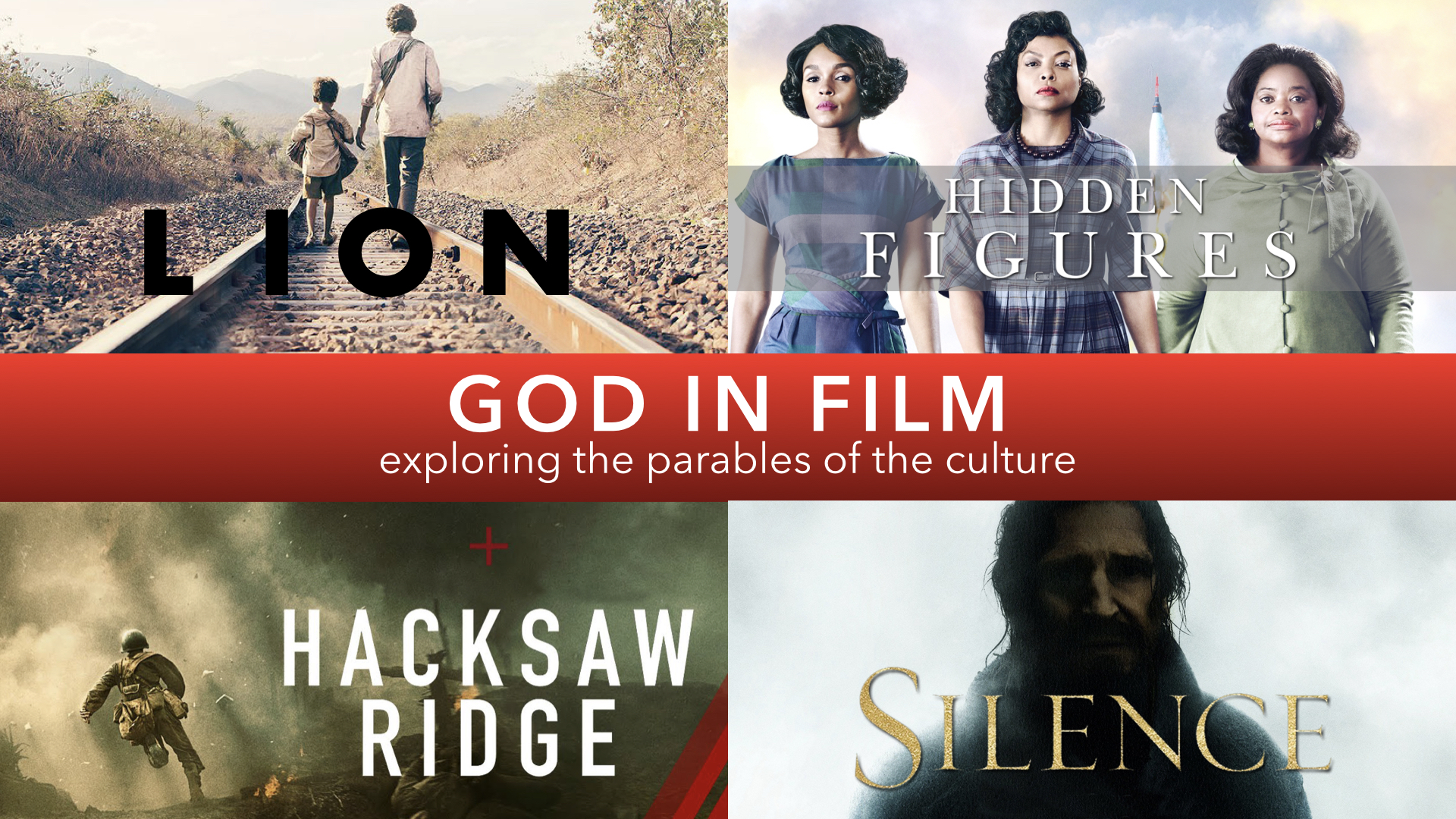 GOD IN FILM 2017 | SERIES - LION: OUR JOURNEY HOME | 8.6.2017 | WATCHHIDDEN FIGURES: EVERYONE (INCLUDING WOMEN) GETS TO PLAY | 8.13.2017 | WATCHHACKSAW RIDGE: IN THE WORLD BUT NOT OF IT | 8.20.2017 | WATCHSILENCE: FAITH WHEN GOD DOESN'T ANSWER | 8.27.2017 | WATCH