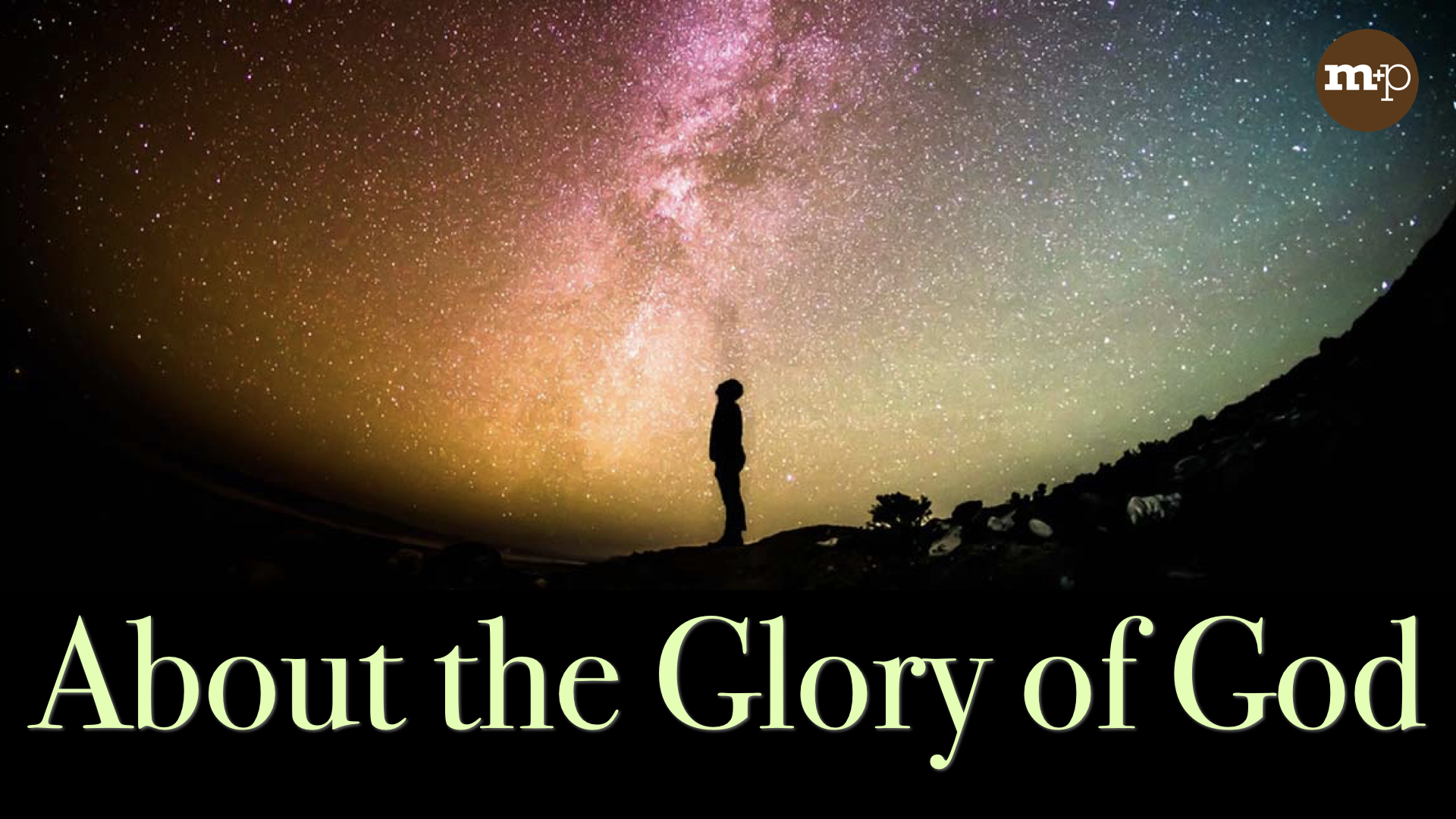 ABOUT THE GLORY OF GOD - MIKE TURRIGIANO | 7.30.2017 | WATCH