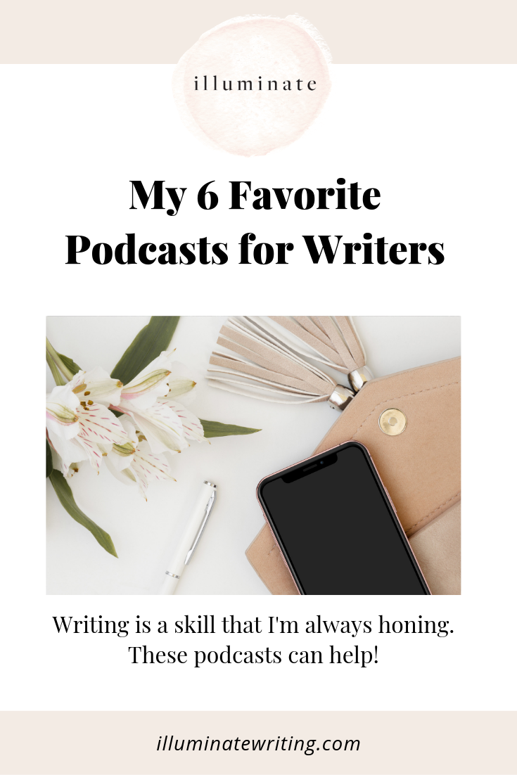 Listen to these 6 podcasts to hone and improve your writing skills. Read more at illuminatewriting.com