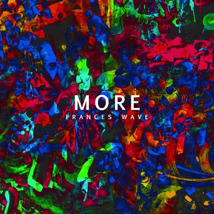 Frances Wave - More