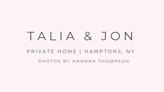 Talia & Jon Private Home _ Hamptons, NY Photos by Hannah Thompson.jpg