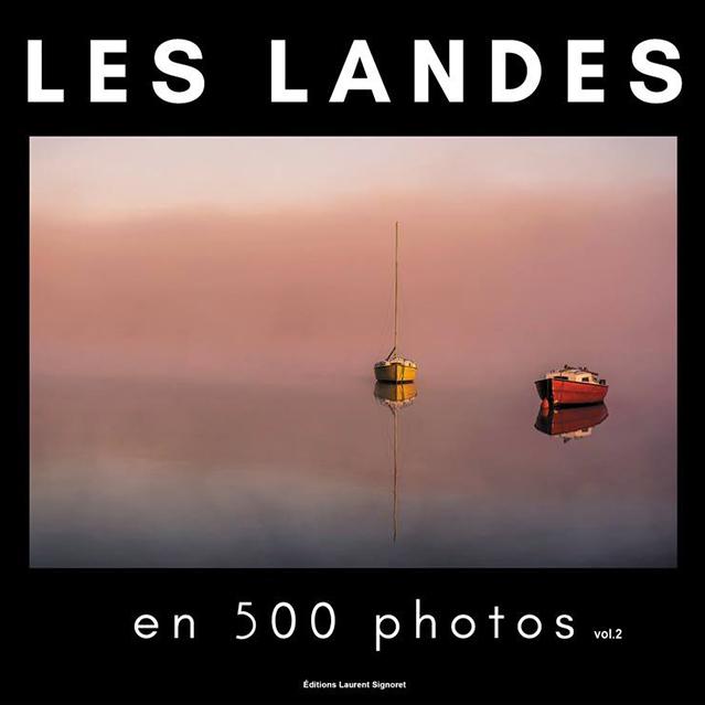 """Publication de 10 images dans """"Les Landes en 500 photos vol.2"""" chez les éditions Laurent Signoret"""