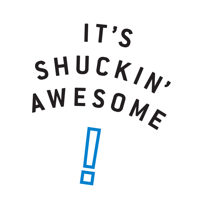 "Text that says ""IT'S SHUCKIN' AWESOME"""