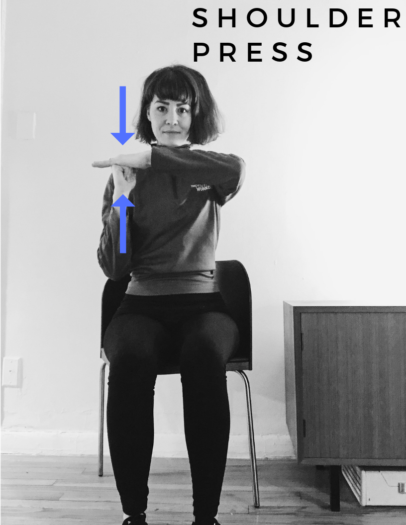 POSITION: Sitting in a Chair with Knees at a 90 Degree Angle, Head Neutral, Tall Posture with Shoulders Back, Feet are Hip Width Apart.    WORKOUT: Engage core, bend right arm by your side with your fist up, bring left arm up in 90 degree angle. Left palm to top of your fist, squeeze your right shoulder muscles as you press up into your palm. Squeeze for 30 second for novice, 1 minute for intermediate and 1-2 minutes for advanced.  REPEAT TWICE.    MUSCLES ENGAGED: Deltoid, Rhomboid, Biceps, Pectoralis Major, Rectus Abdominis, Triceps Brachii