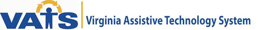 Photo/ Image Courtesy of: Virginia Assistive Technology System (VATS)