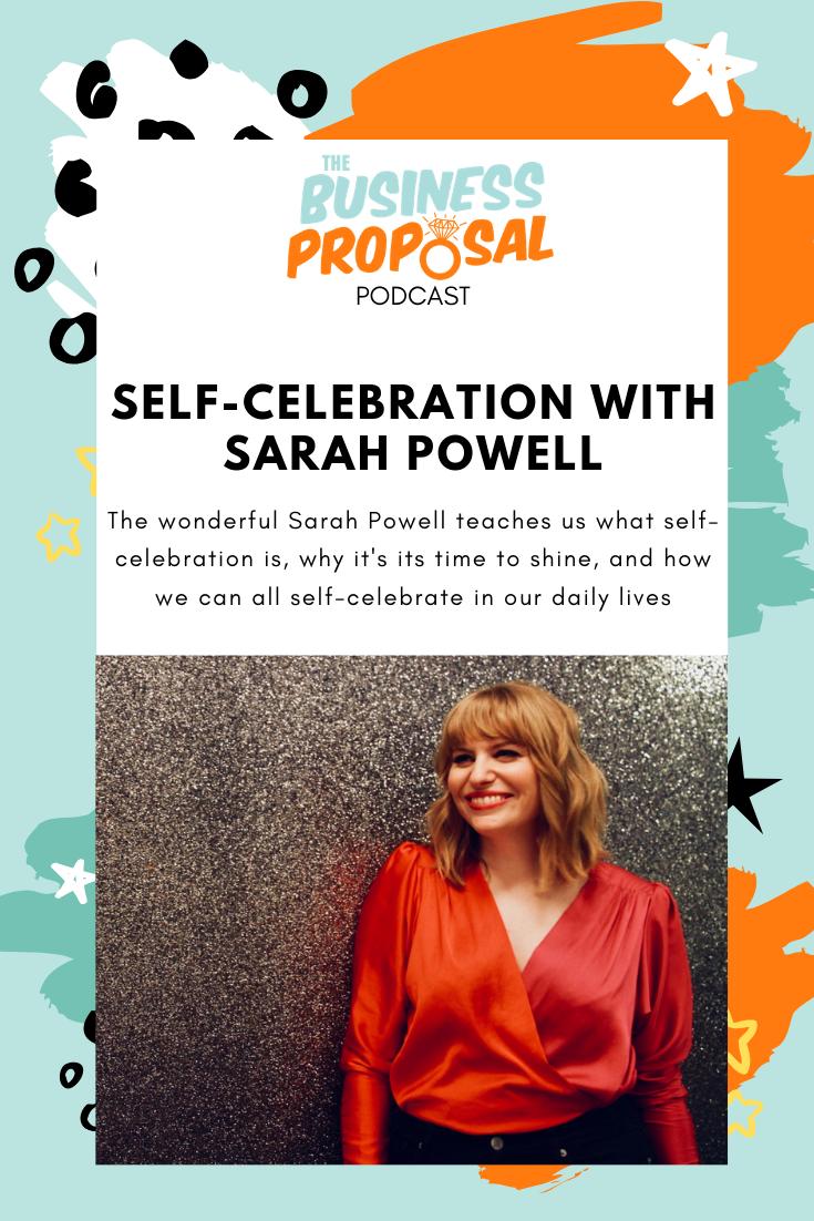 Self-celebration with Sarah Powell