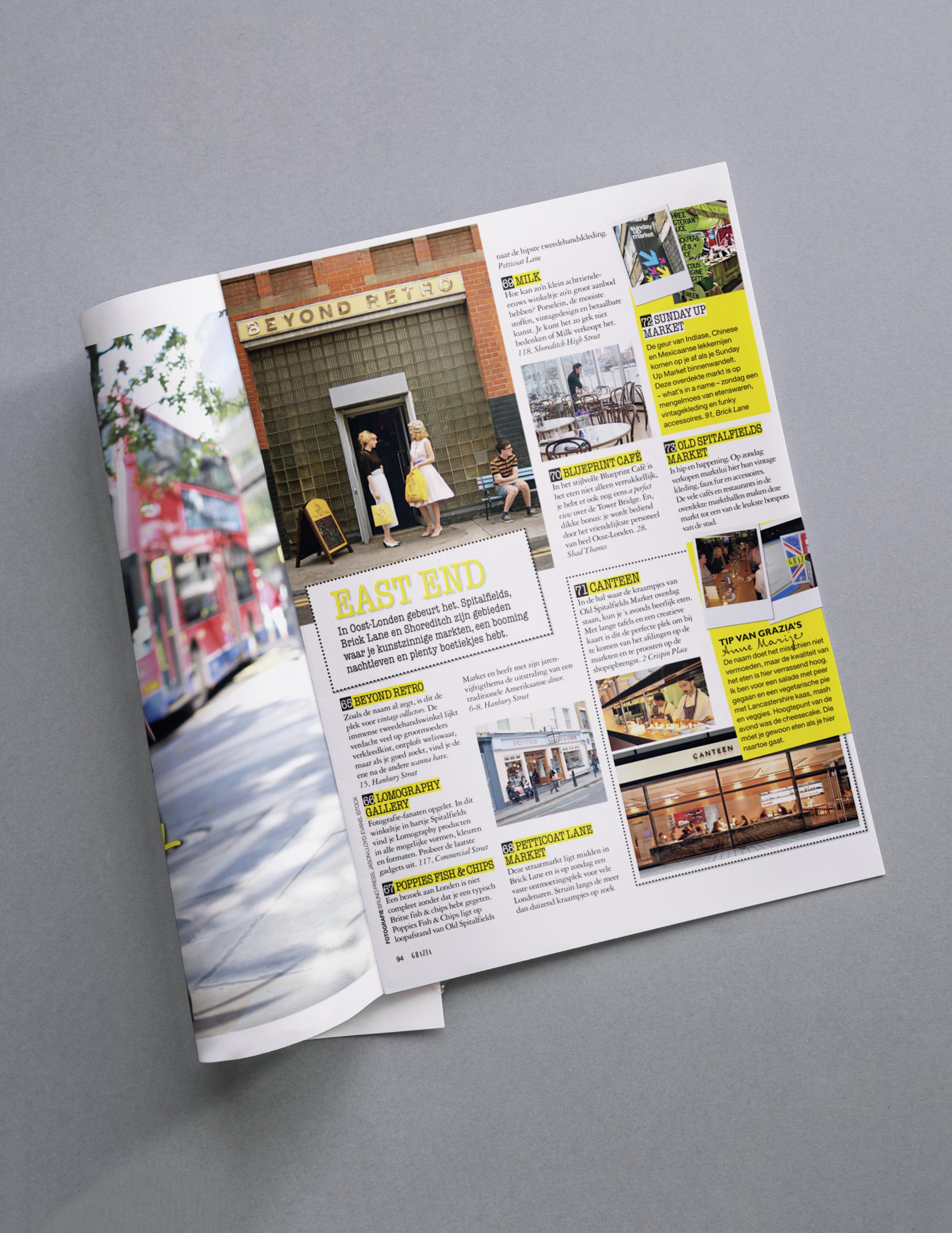 Grazia Magazine    Als inwoner van Londen kreeg ik van Grazia de opdracht om de absolute hotspots uit de Britse stad te verzamelen en te bundelen in een 9 pagina's tellende productie.