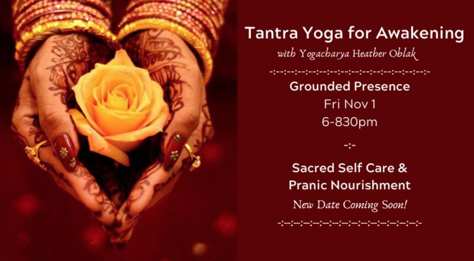 Tantra Yoga For Awakening Grounded Presence Mookshi Healing Arts Center