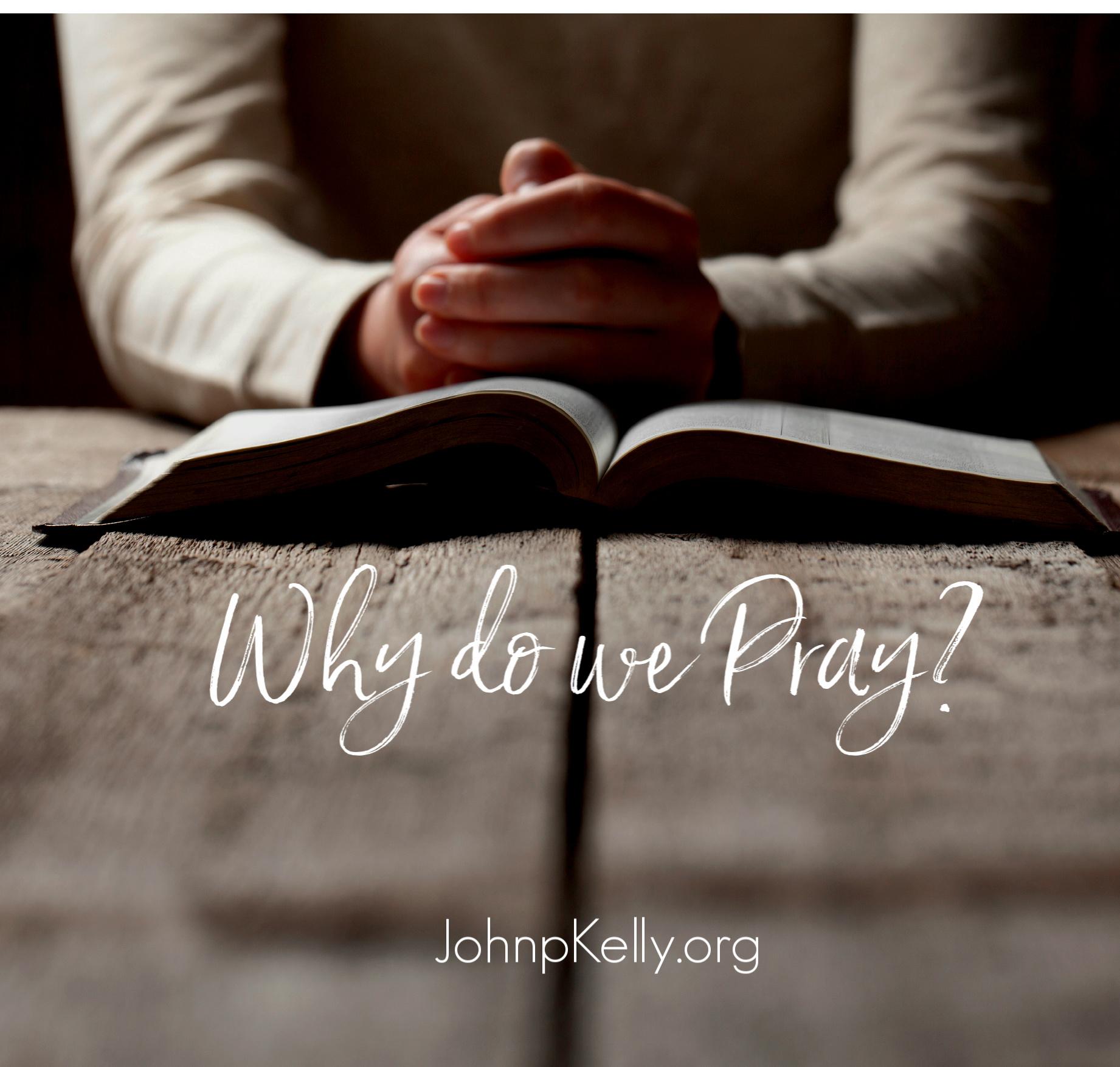 Aug. why pray.jpg