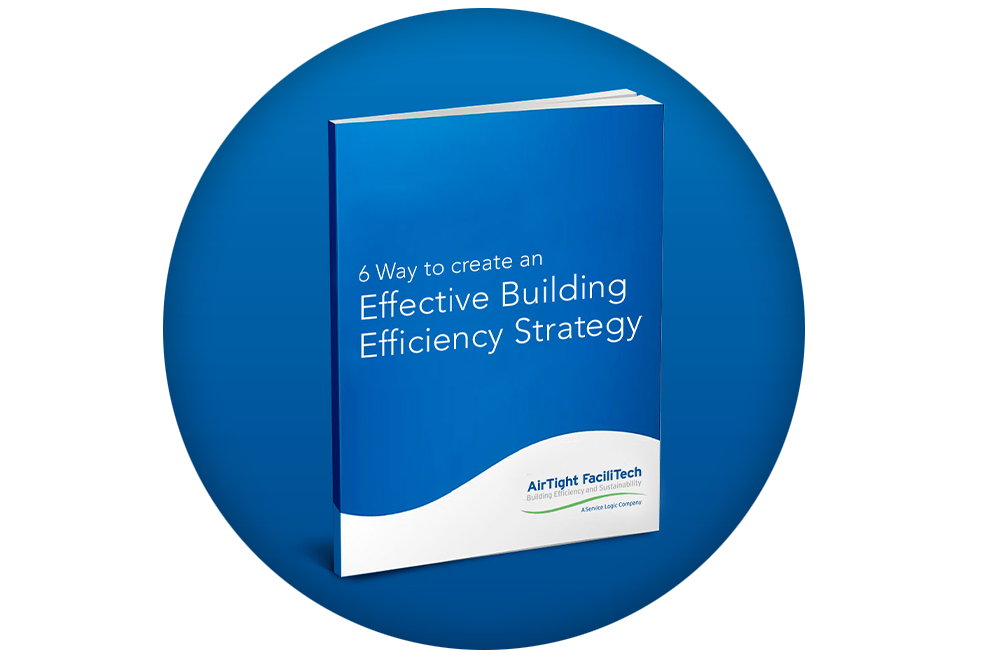 LEARN 6 Ways to Build an Effective Building Efficiency Strategy -