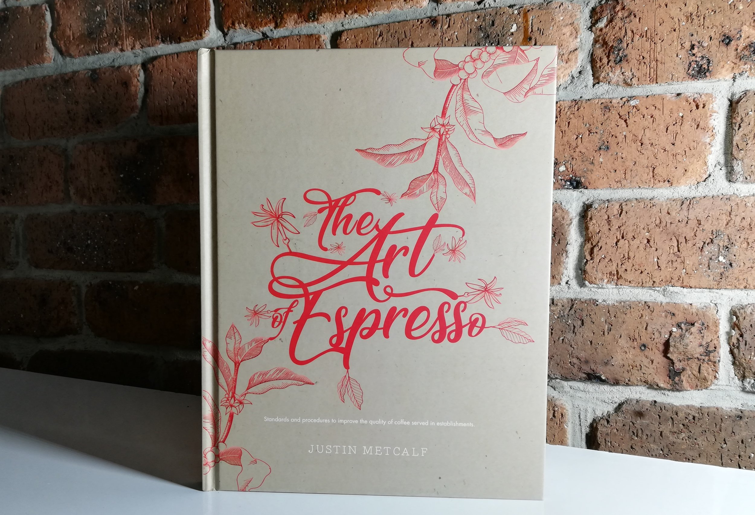 The Art of Espresso by Justin Metcalf - My book aims to establish standards and detail the best practice procedures to improve the quality of coffee served in our establishments. Shop here!
