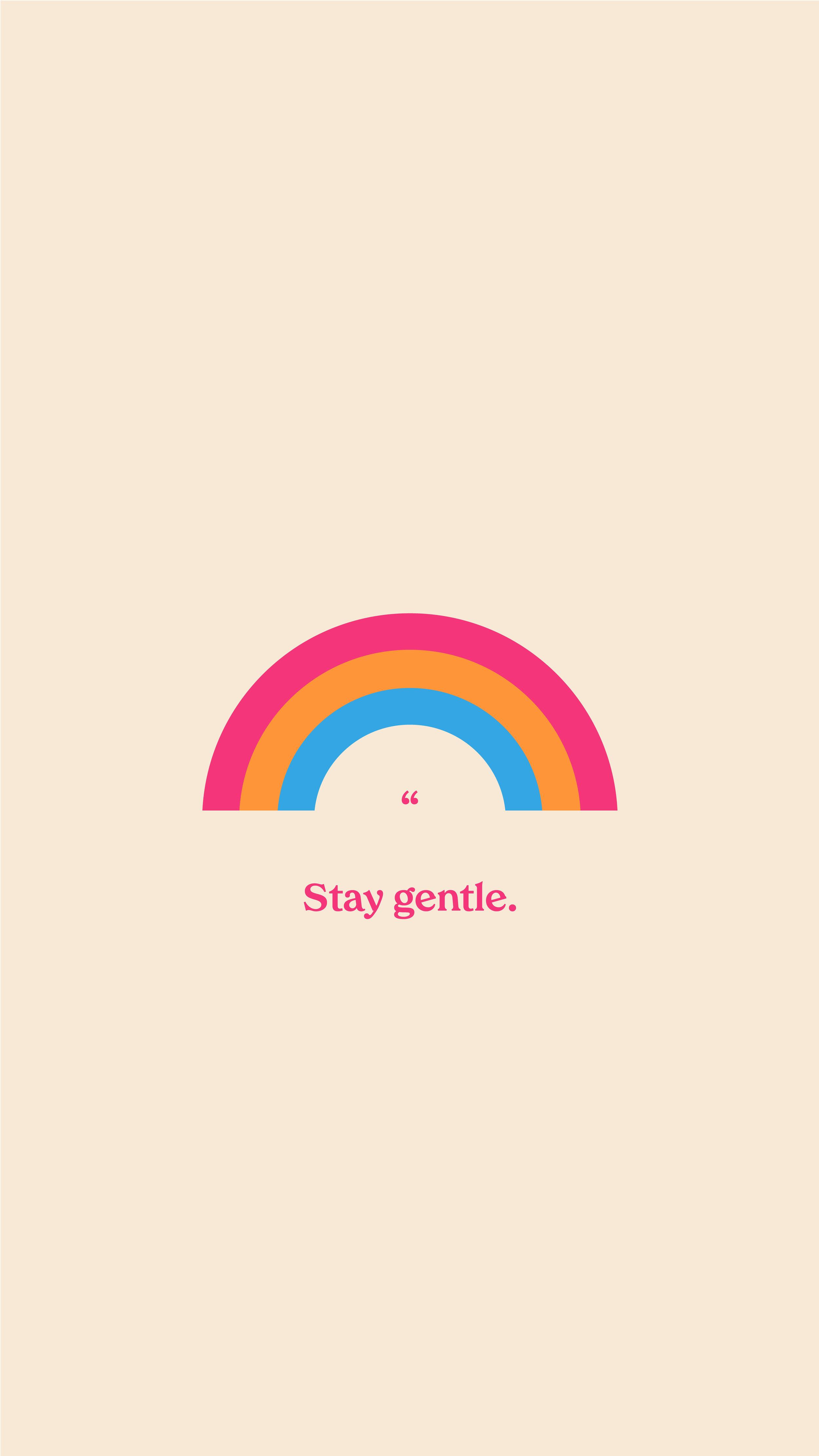 stay gentle.jpg