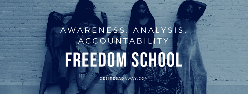 Desiree Adaway Freedom School - Freedom School is a year-long program designed to give you the tools to become a force for freedom –for your liberation and the liberation of others.