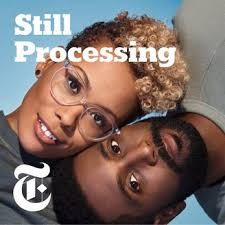 Still Processing Podcast Episode:Asian-Americans Talk About Racism, and We Listen — Part 1 -
