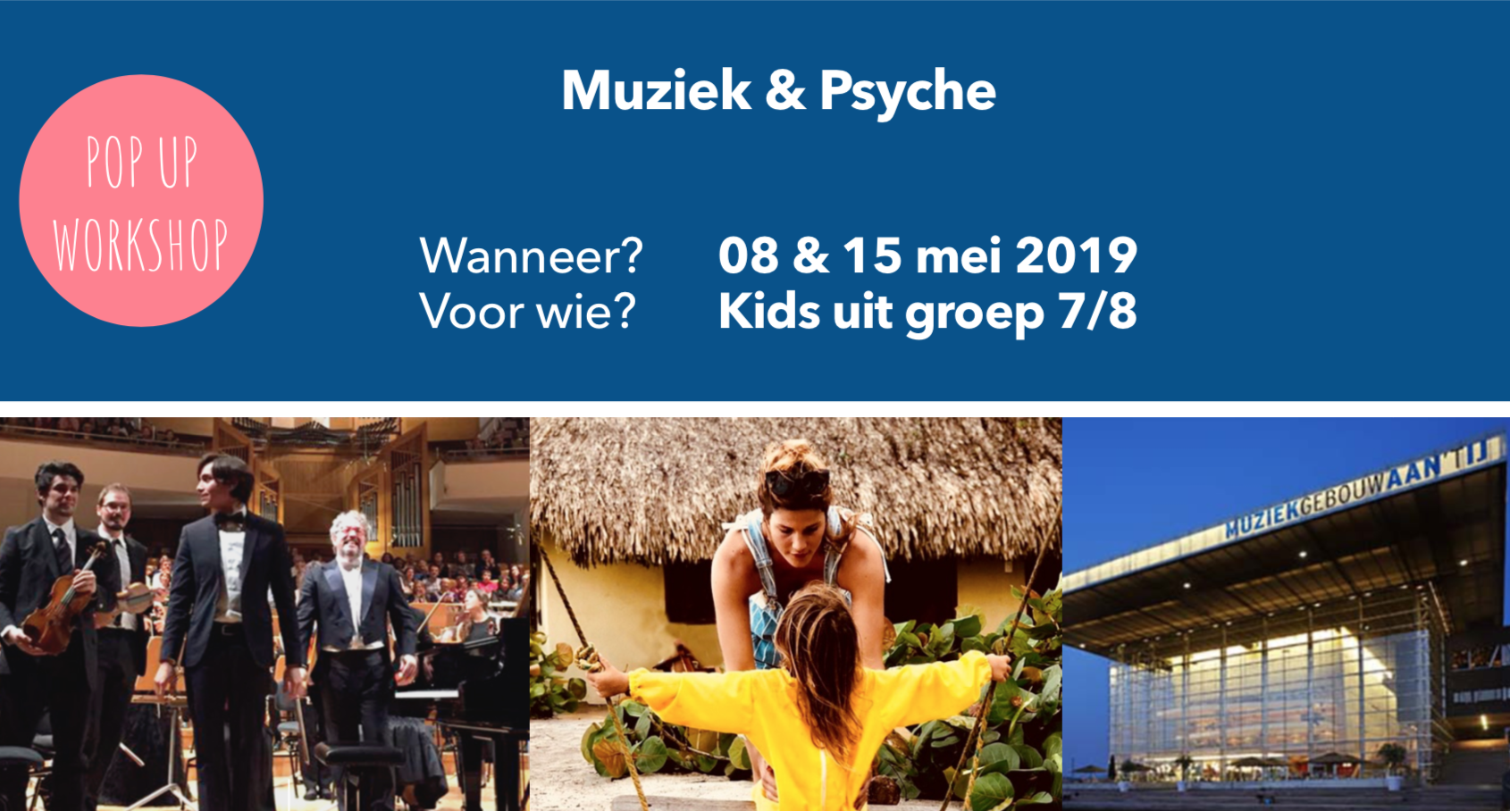 Speciale workshop:Muziek & Psyche - Wanneer? 08 & 15 mei 2019Voor wie? Kids uit groep 7/8