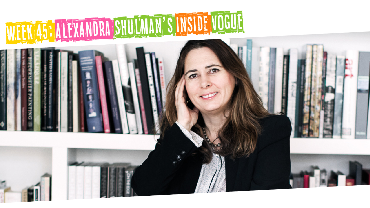 IYM Week 45: Alexandra Shulman's Inside Vogue