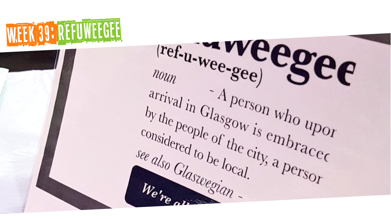 Week 39: Refuweegee