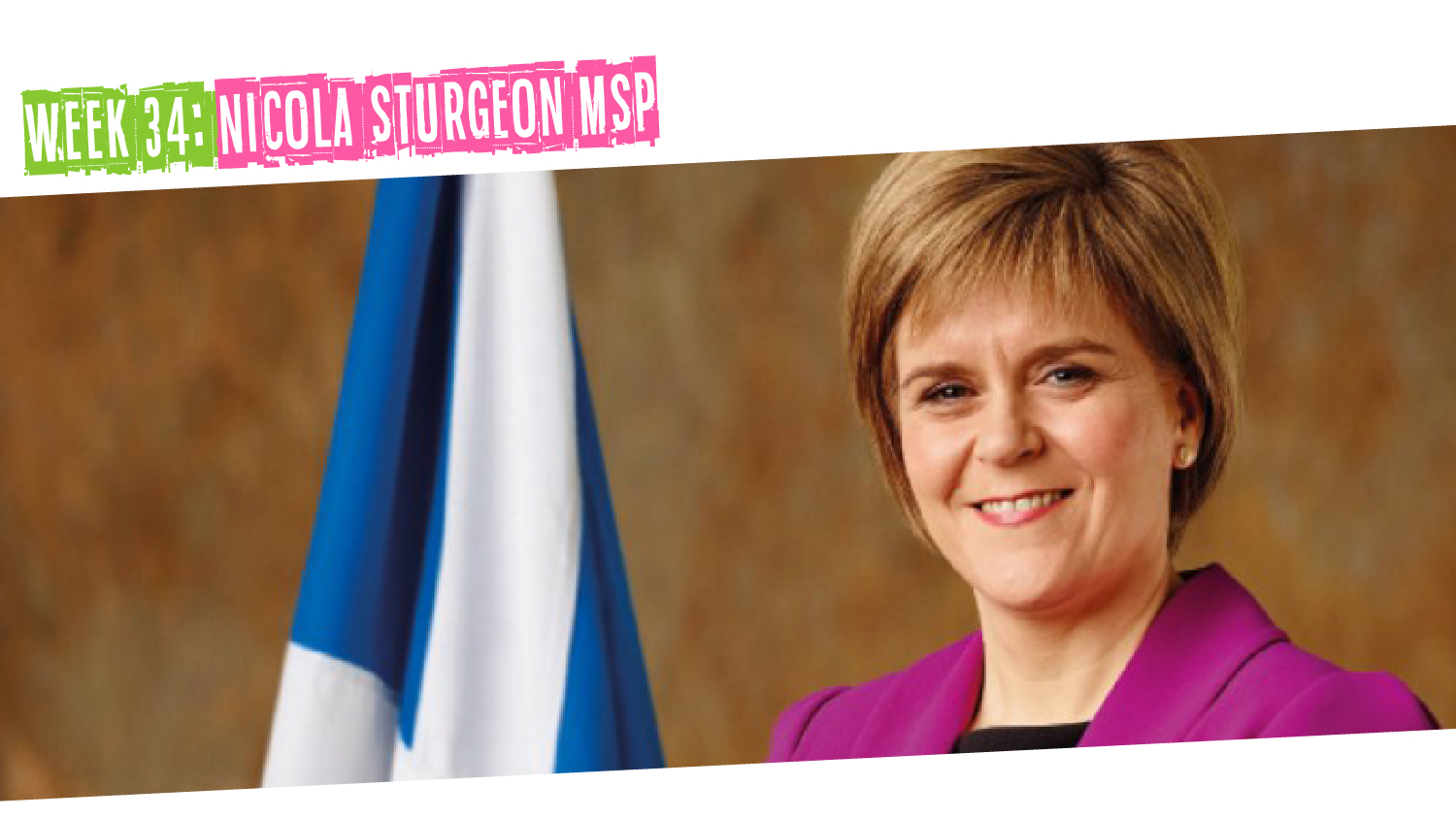 IYM Week 34: Nicola Sturgeon MSP
