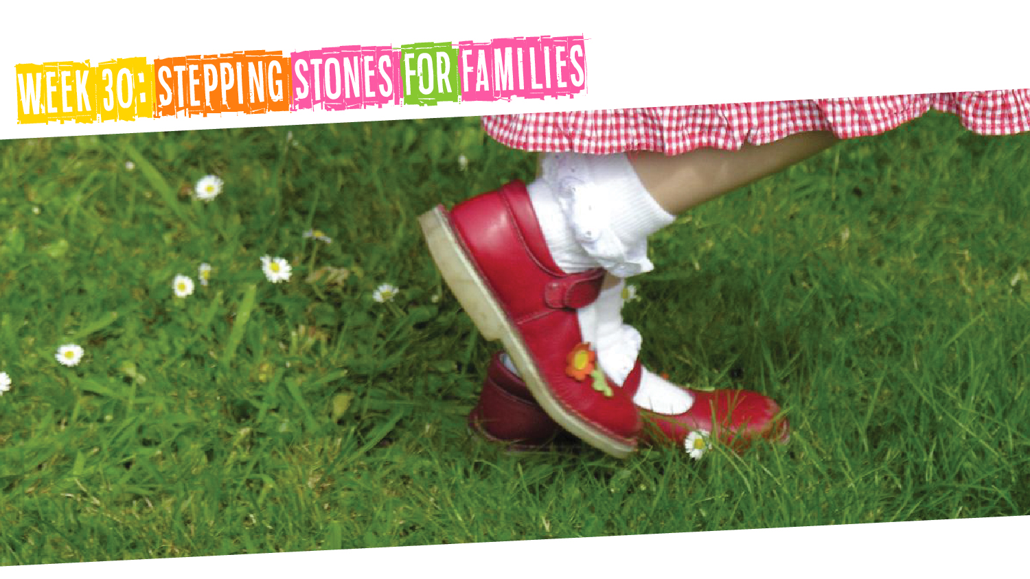 IYM Week 30: Stepping Stones for Families