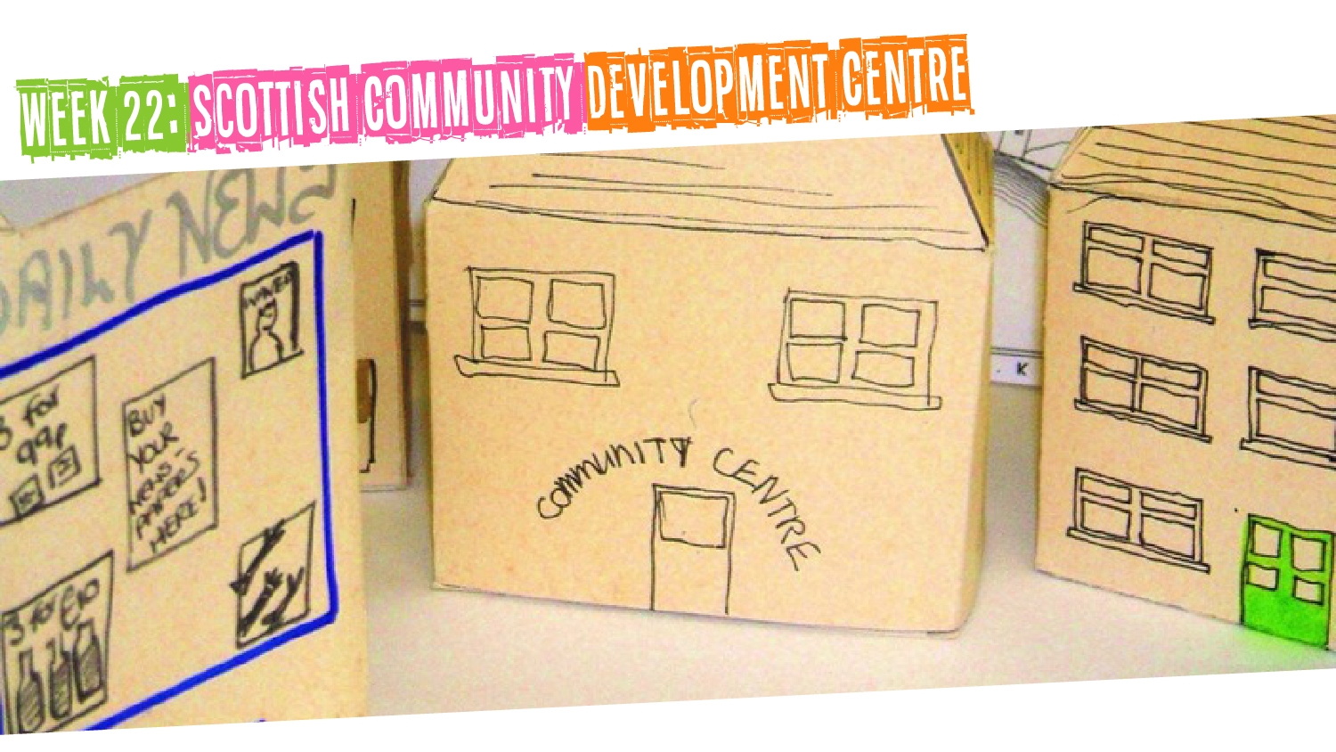 IYM Week 22: Scottish Community Development Centre