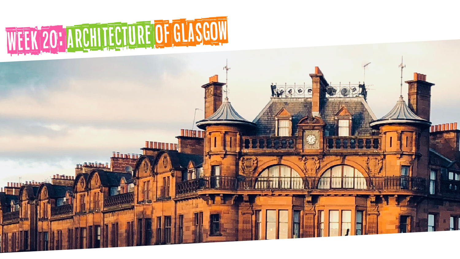 IYM Week 20: Architecture of Glasgow