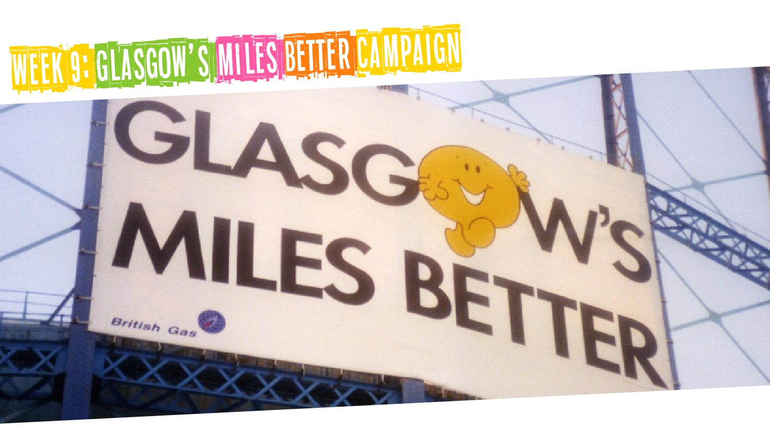 IYM Week 9: Glasgow's Miles Better Campaign