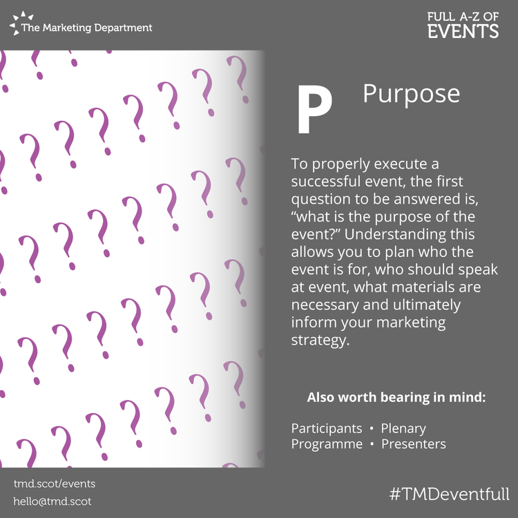 EventFull: P is for Purpose