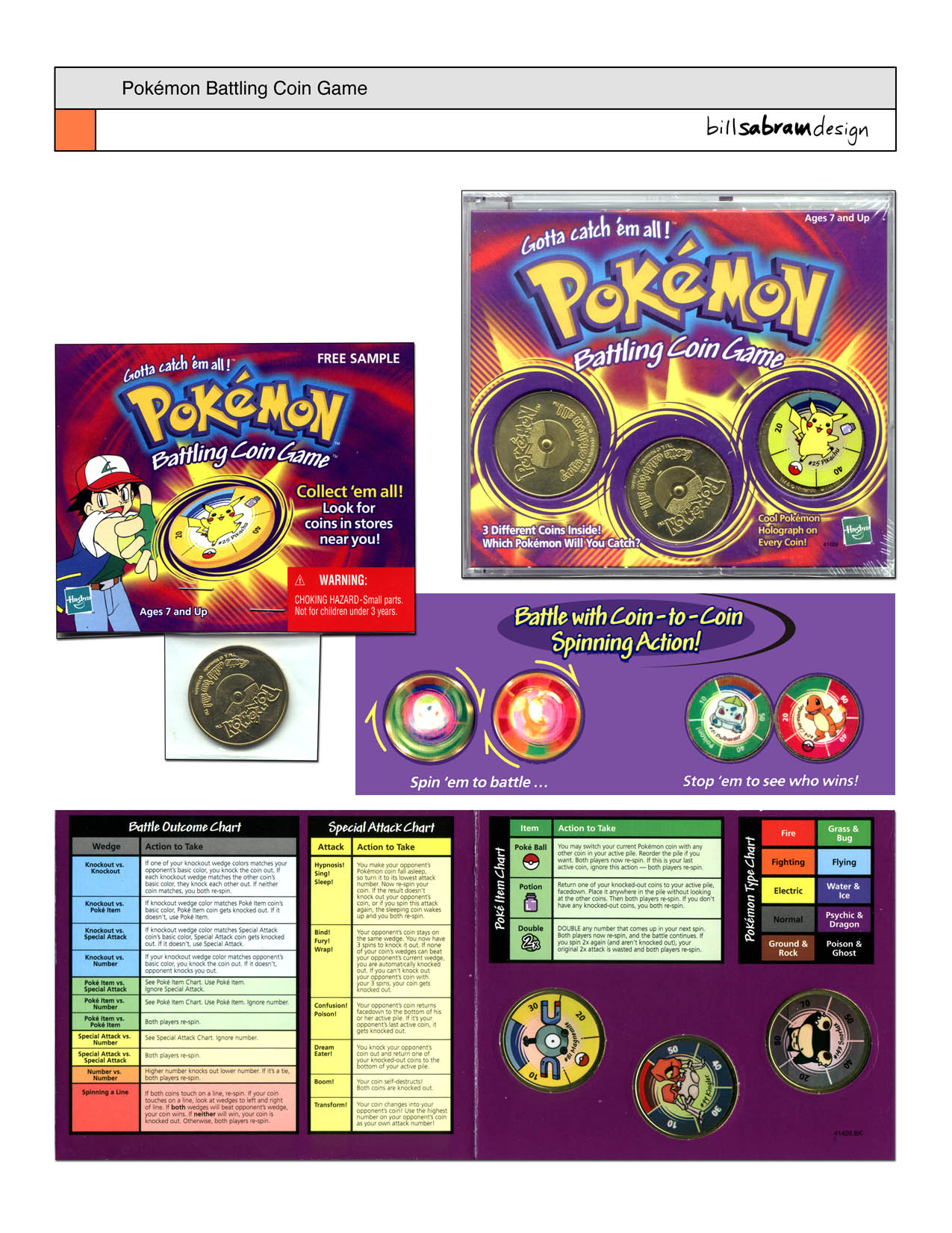Patented spinning coin gameplay. Packaged in a CD-ROM jewel case. Which Pokémon will you catch? Build your team of coins and challenge a friend. You and your rival Pokémon Trainer flip over the top coin and spin them like top. Now - stop 'em! Where they touch determines the battle outcome. Every coin features a color foil sticker. Full set includes 150 different coins in 10 different categories. Game includes a color-coded chart to teach the rules.