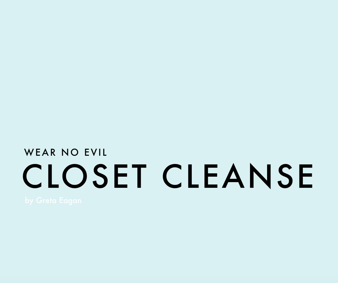 Download your Closet Cleanse Guide by Greta here
