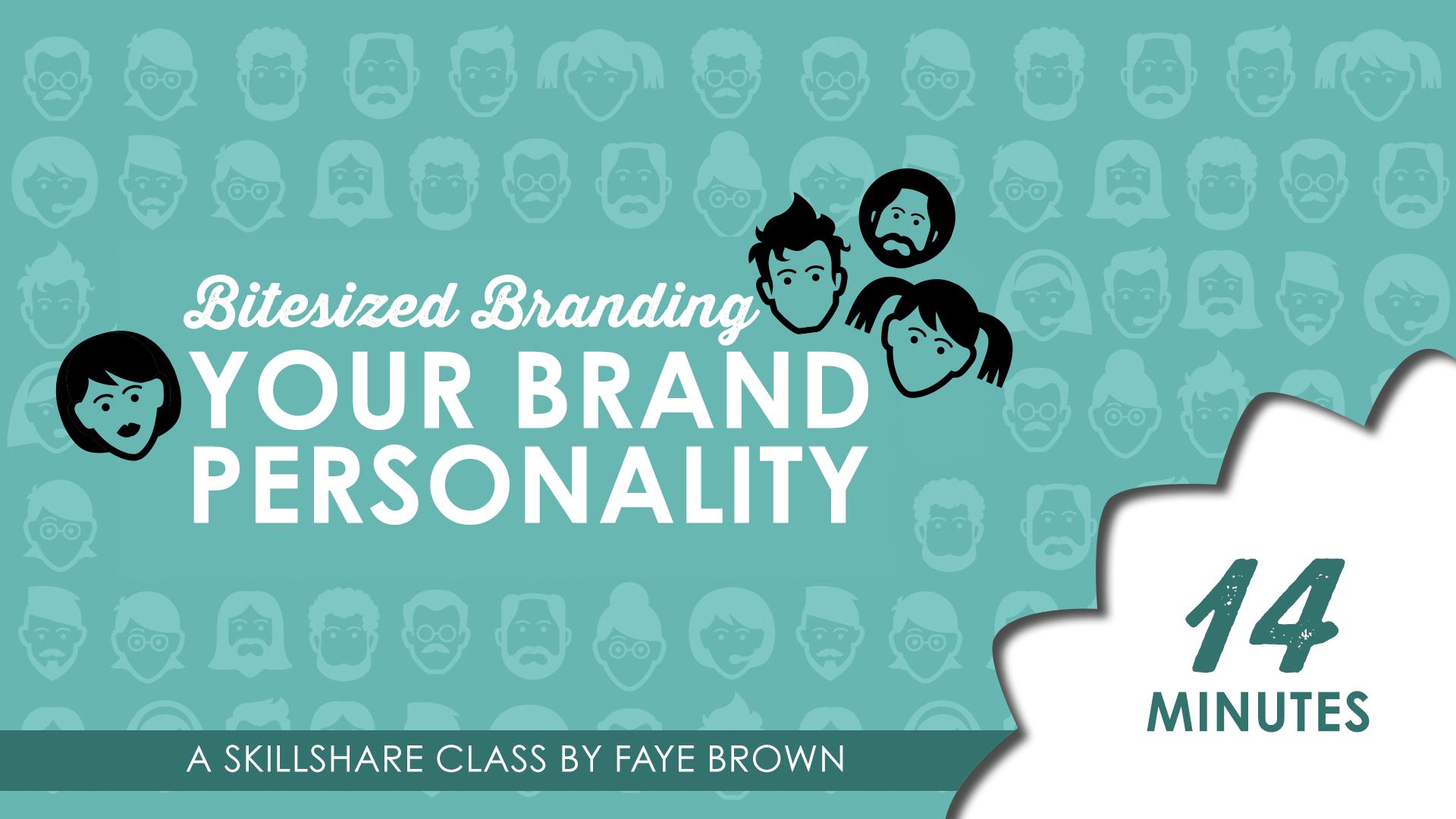 BITESIZED BRANDING: YOUR BRAND PERSONALITY