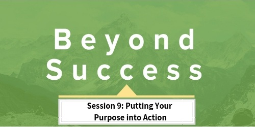 Session+9_Putting+Your+Purpose+into+Action.jpg
