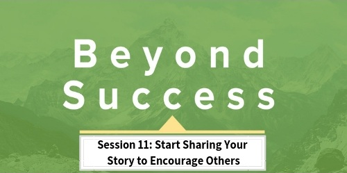 Session+11_Start+Sharing+Your+Story+to+Encourage+Others.jpg