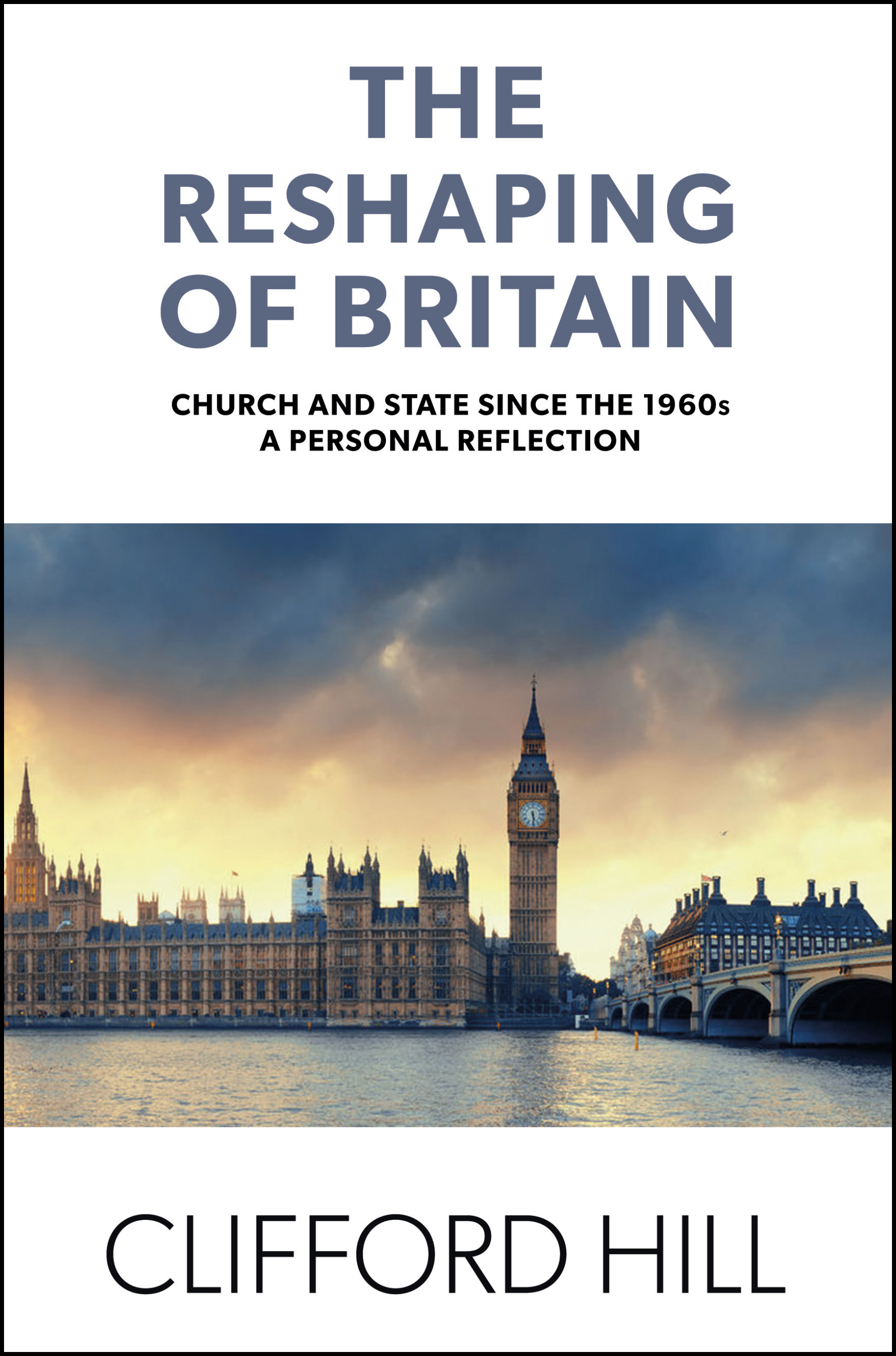 The Reshaping of Britain - A living record of contemporary history charting societal and spiritual changes over 60 years