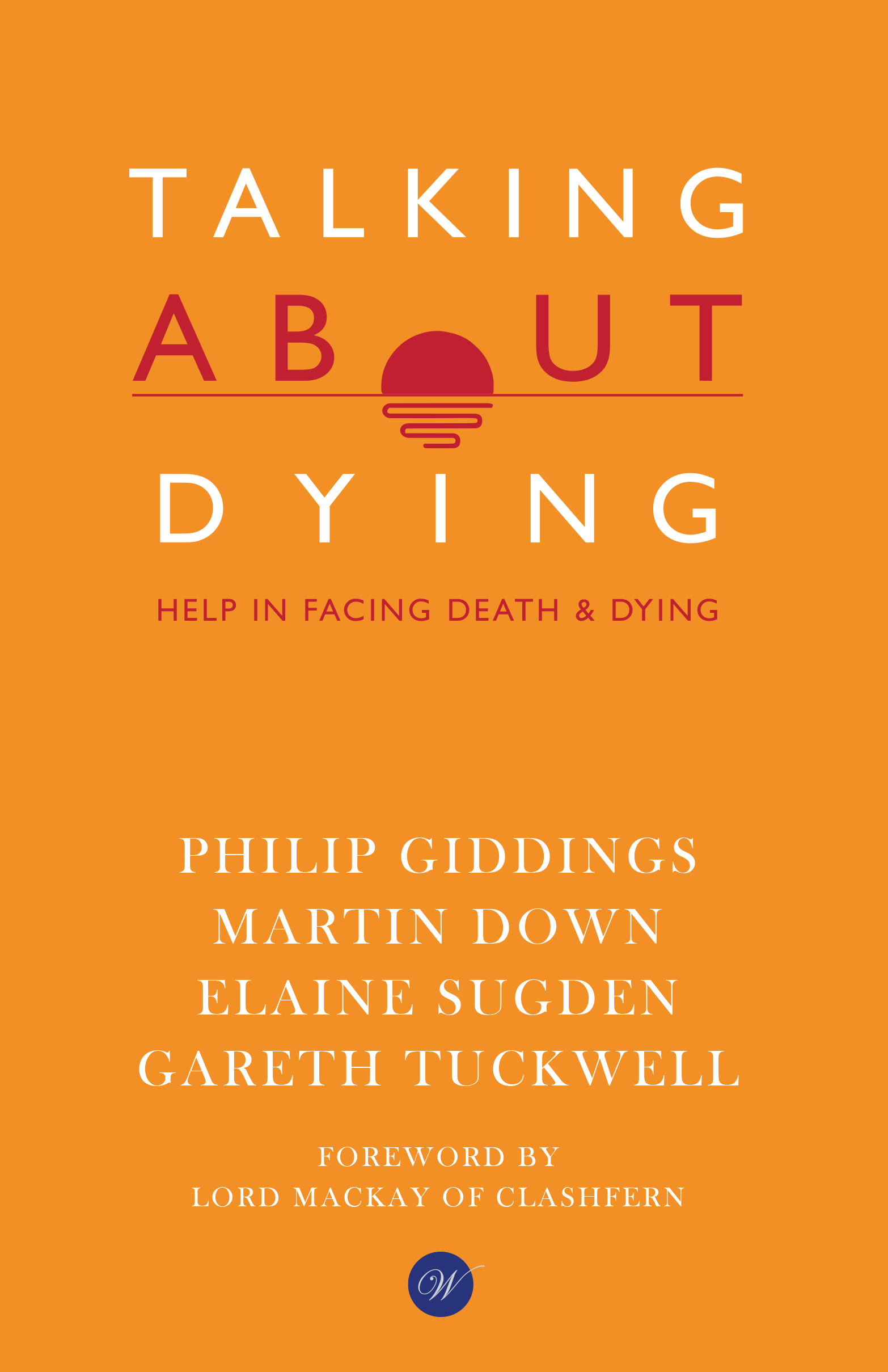 Talking About Dying - Wisdom from a wealth of pastoral and medical experience
