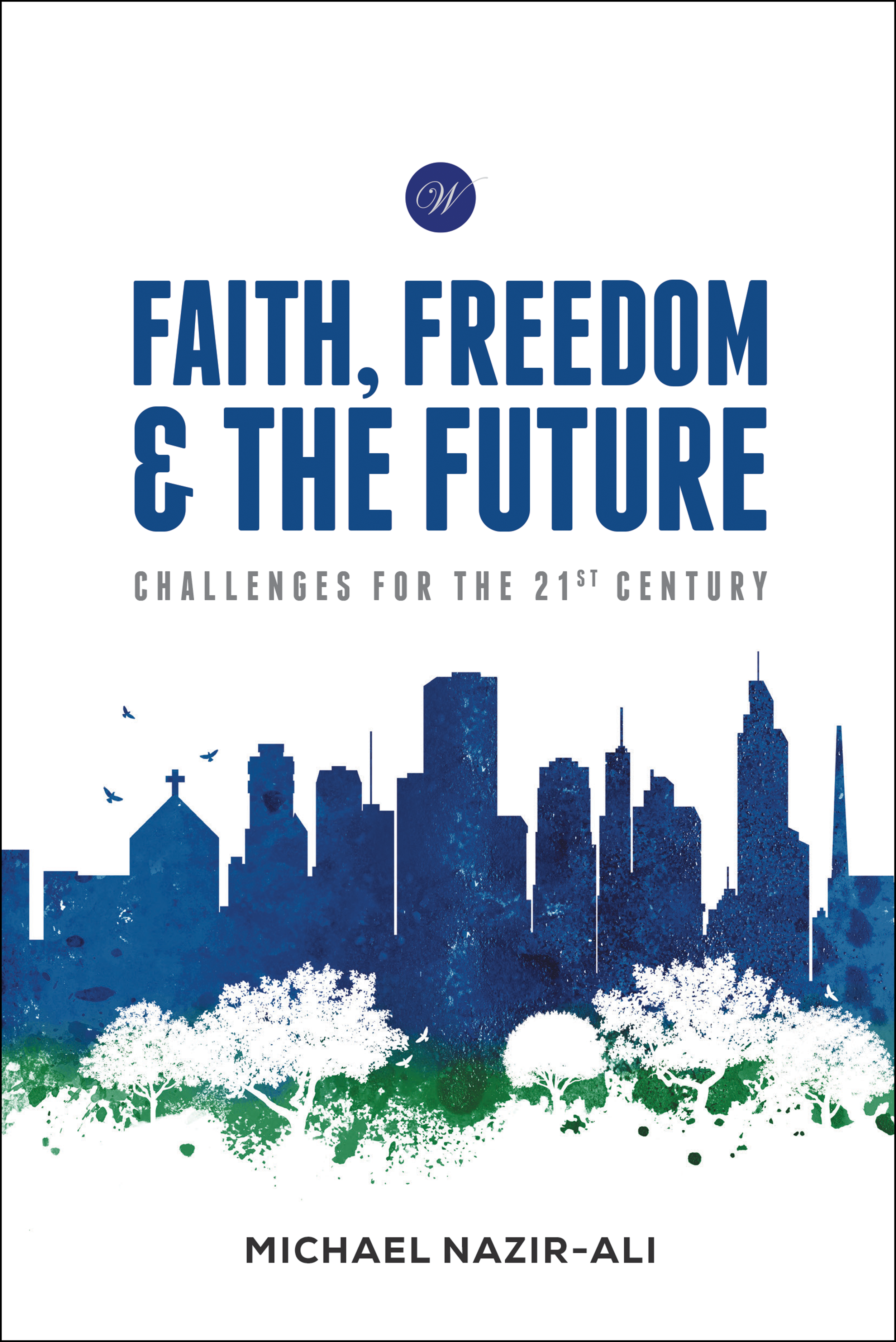 Faith, Freedom & The Future - Discusses contemporary issues in the church and society