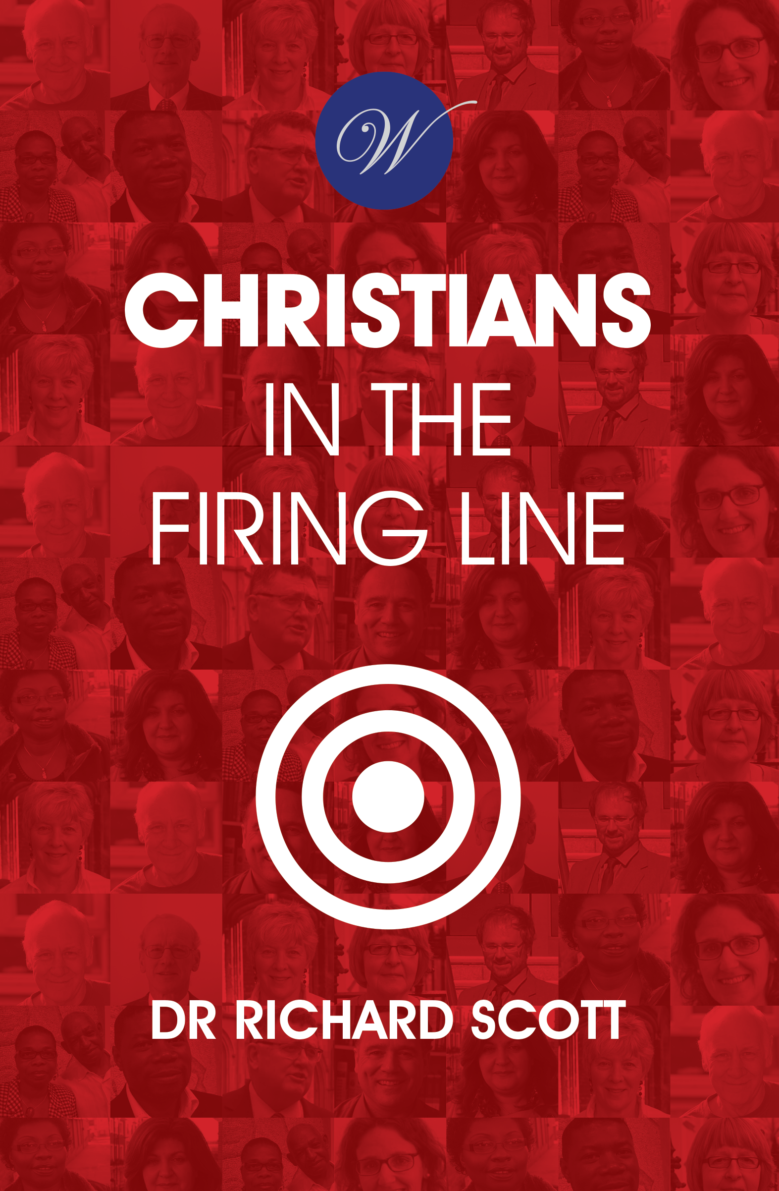Christians In The Firing Line - The first book of UK Christians who have been in the courts for their faith