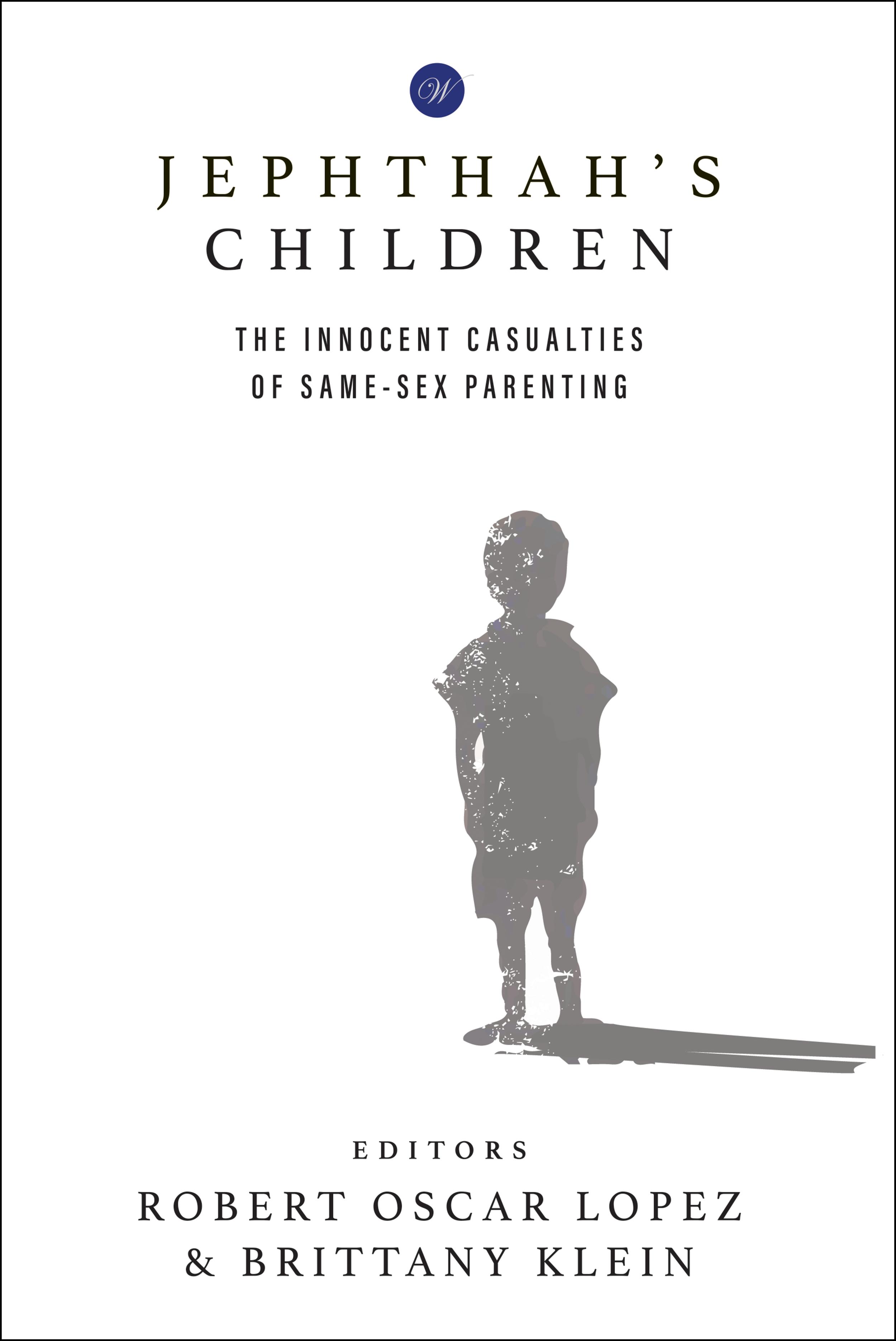 Jephthah's Children - Tells the heartfelt personal stories of children raised by same-sex parents