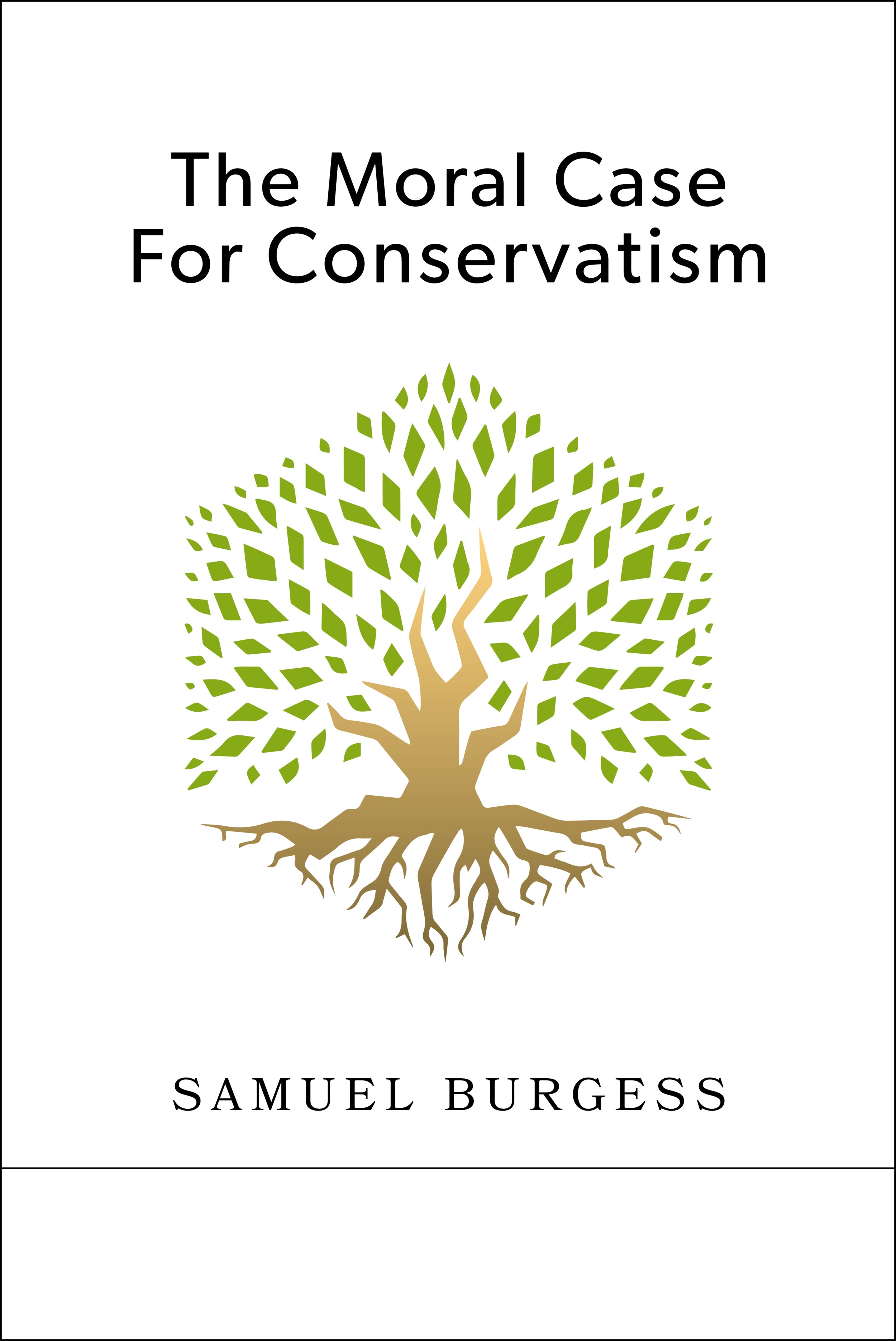 The Moral Case For Conservatism - Shows how a conservative philosophy underpinned by Christian belief can be good for society