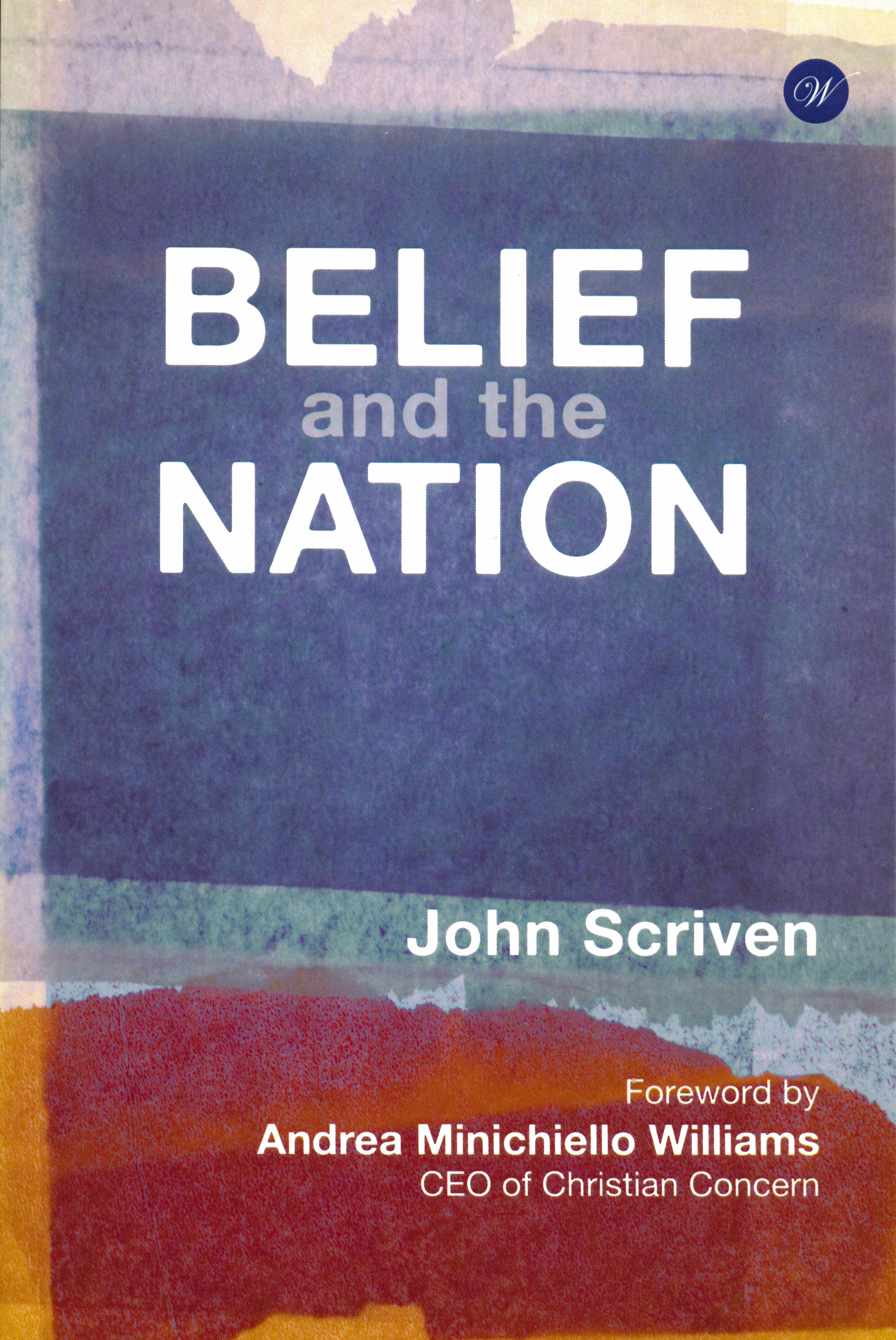 Belief And The Nation - Applies a Christian perspective to current public policy questions