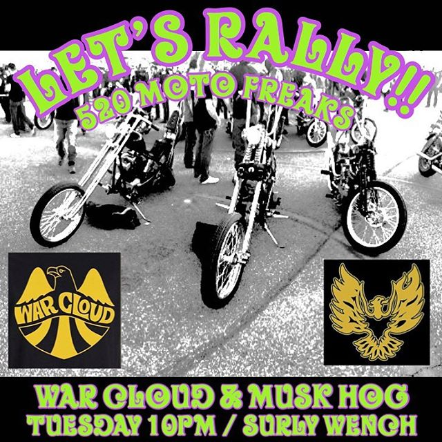Yo 520 motofreaks! Let's rally out Tuesday night and support local rock legends @muskhog with the riff rippers, @warcloudrock  10pm @surlywenchpub #ridemotorcycleshavefun #supportgoodtimes #oldshitrules #warcloud #muskhog #surlywenchpub