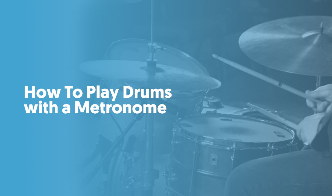 How-To-Play-Drums-with-a-Metronome.jpg