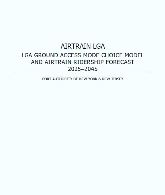 PANYNJ's LGA Ground Access Mode Choice Model and Airtrain Ridership Forecast 2025–2045  (PDF, 11 MB, 2019)